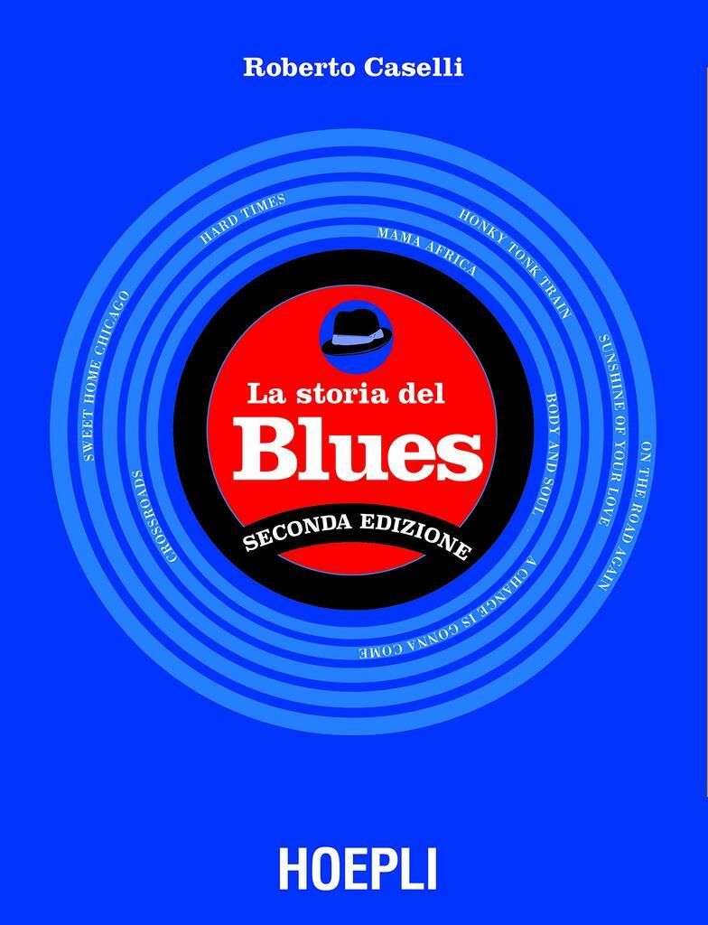 """""""La storia del Blues"""" di Roberto Caselli"""