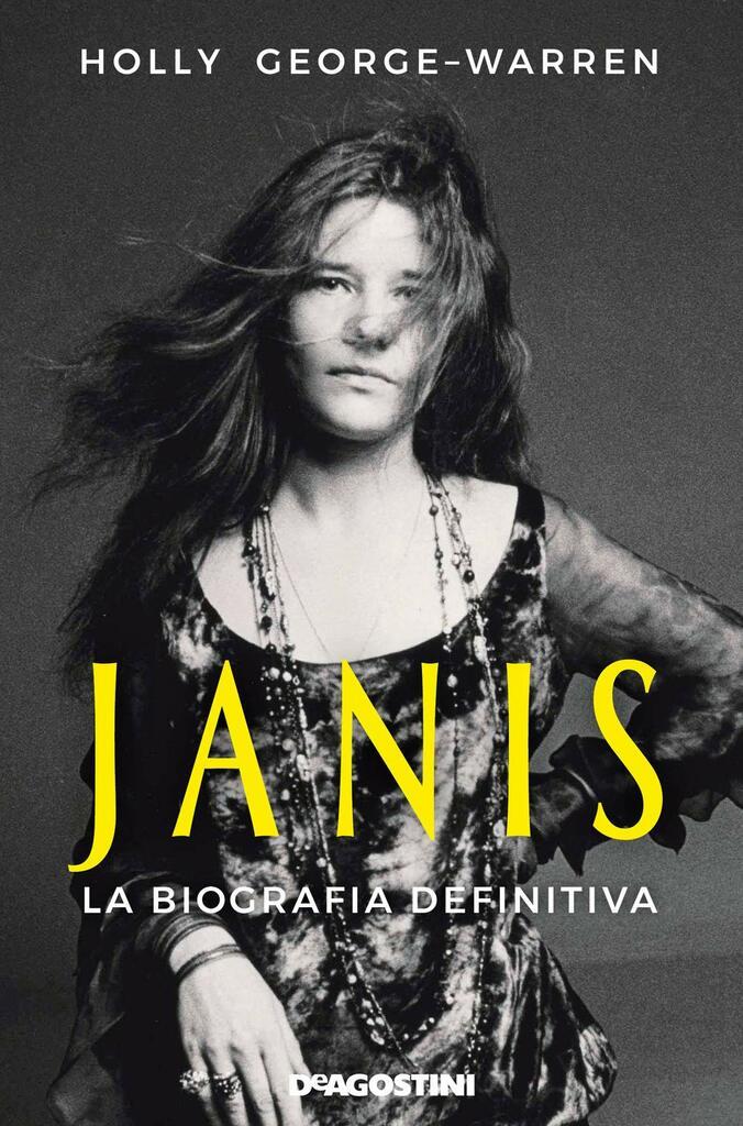 """Janis Joplin. La biografia definitiva"" di Holly George-Warren"