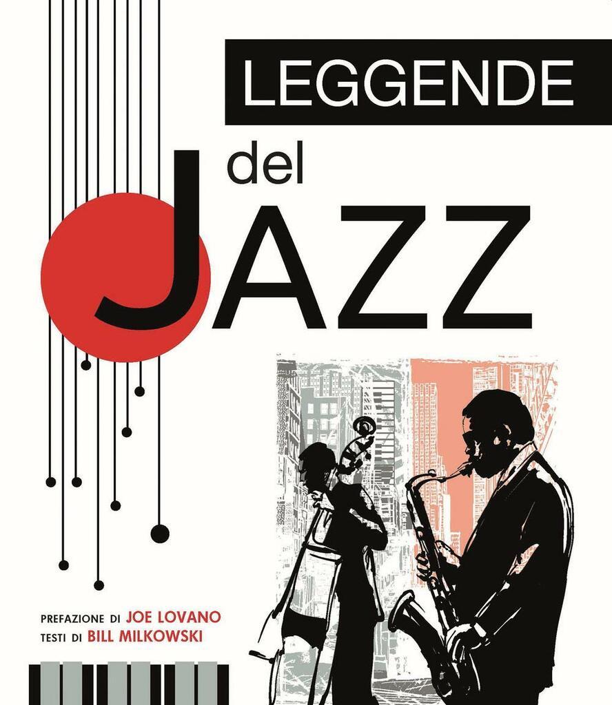 Le leggende del Jazz. Dalle prime band di New Orleans alle performance di Ella Fitzgerald e Billie Holiday