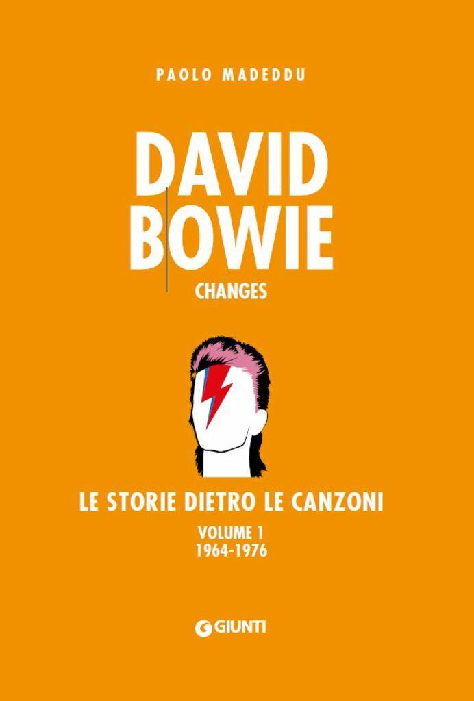 David Bowie. Changes. Le storie dietro le canzoni - Vol.1 (1964-1976)
