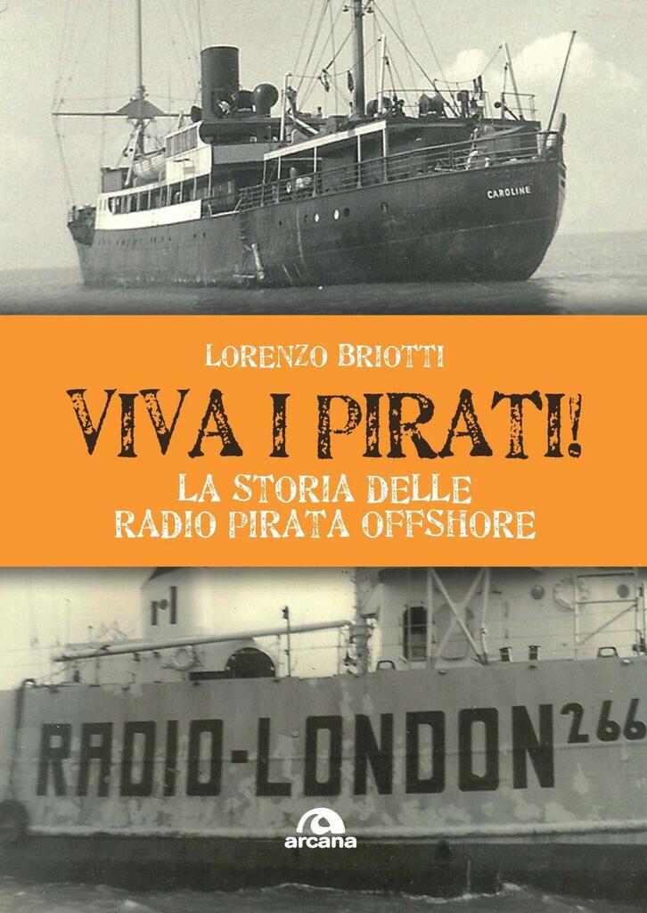 Viva i pirati! La storia delle radio pirata offshore