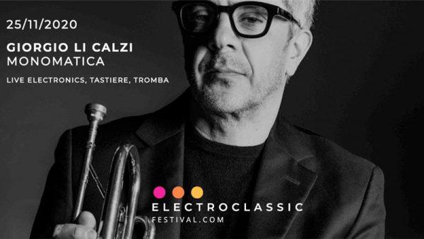 """Giorgio Li Calzi presenta """"Monomatica"""" all'Electroclassic Festival"""