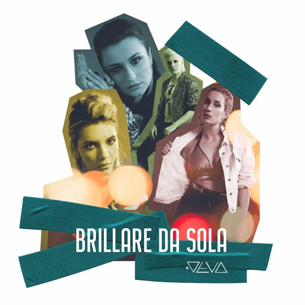 """È in radio e in digitale """"Brillare da sola"""" il nuovo singolo de Le Deva"""
