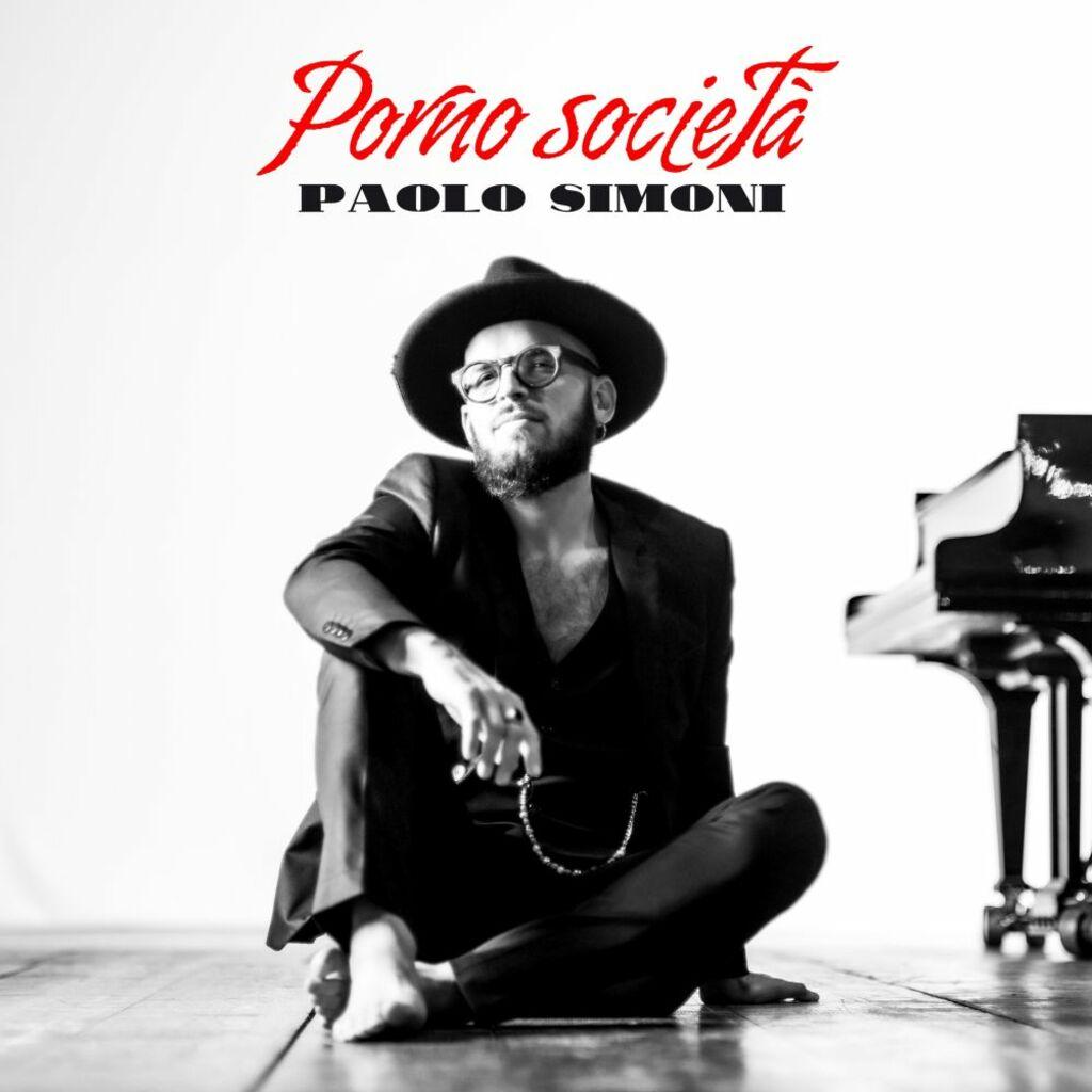"""Le sonorità jazz nel nuovo singolo """"Porno società"""" di Paolo Simoni"""