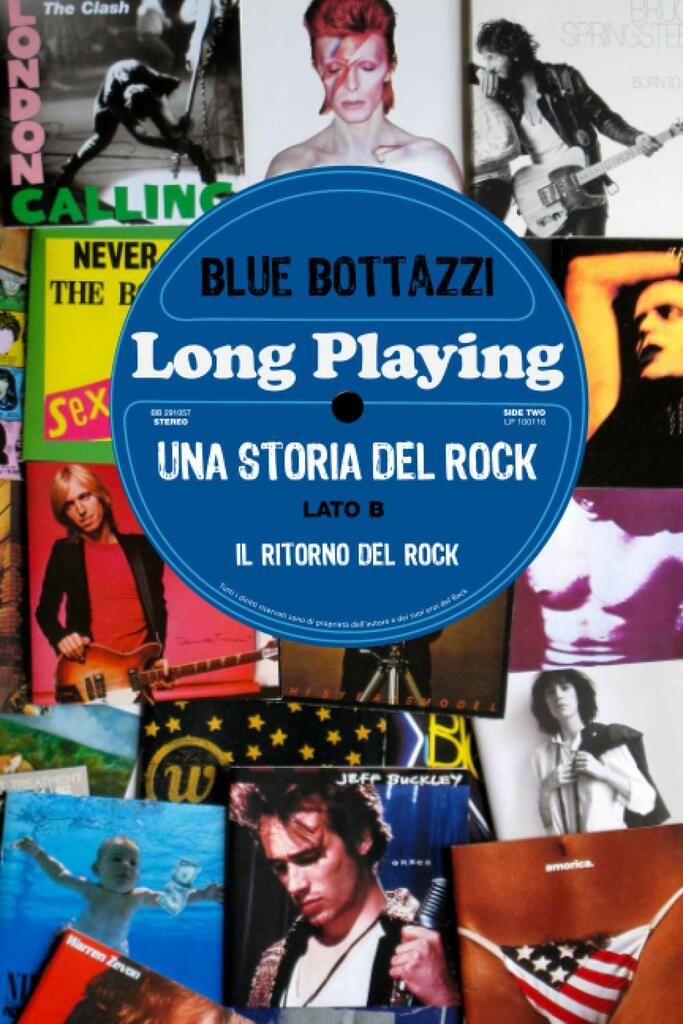 Long Playing: una storia del Rock - Lato B: il ritorno del Rock