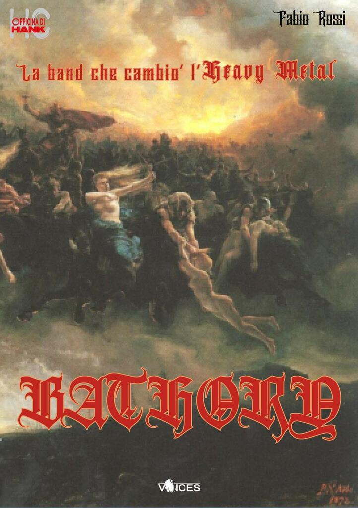 Bathory. La band che cambiò l'Heavy Metal