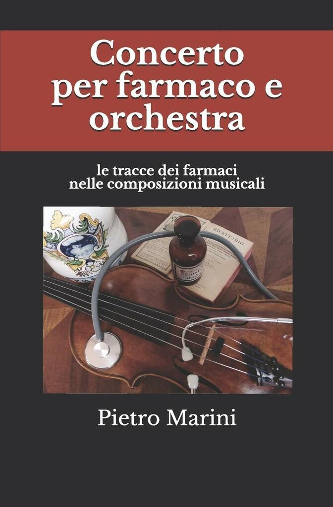 Concerto per farmaco e orchestra: le tracce dei farmaci nelle composizioni musicali