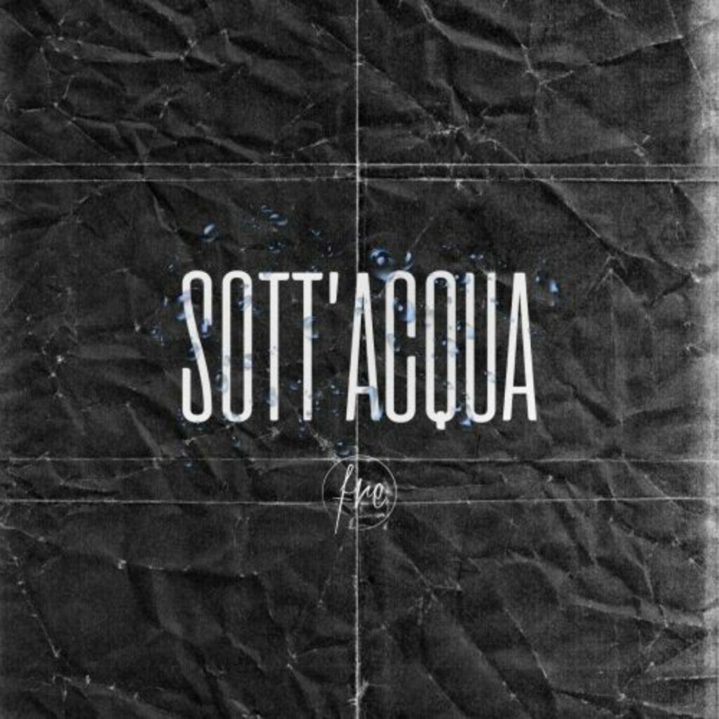 """Fre torna con """"Sott'acqua"""". Il nuovo singolo già disponibile in radio e in digitale"""