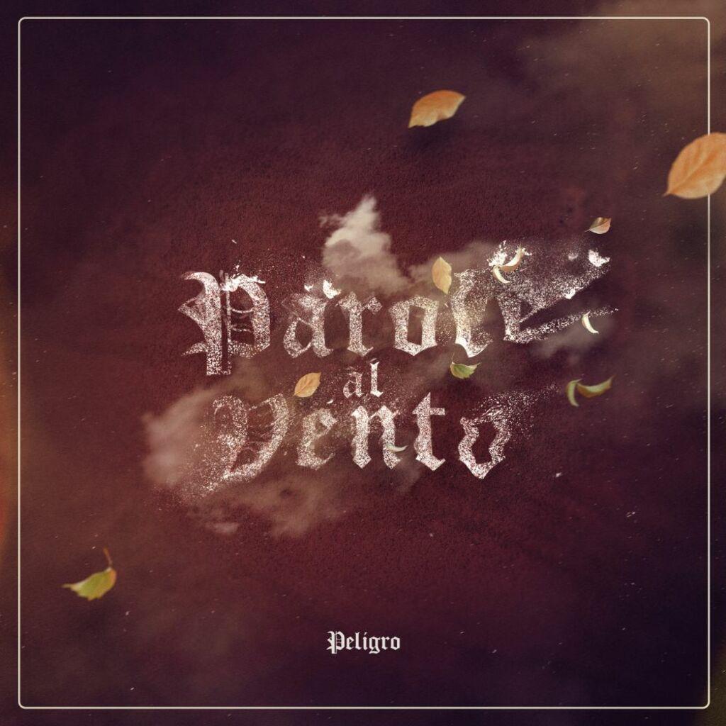 """Peligro: è in radio e in digitale il nuovo singolo """"Parole al vento"""""""