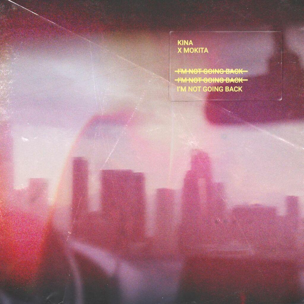 """Disponibile in digitale """"I'm not going back"""" di Kina ft. Mokita"""
