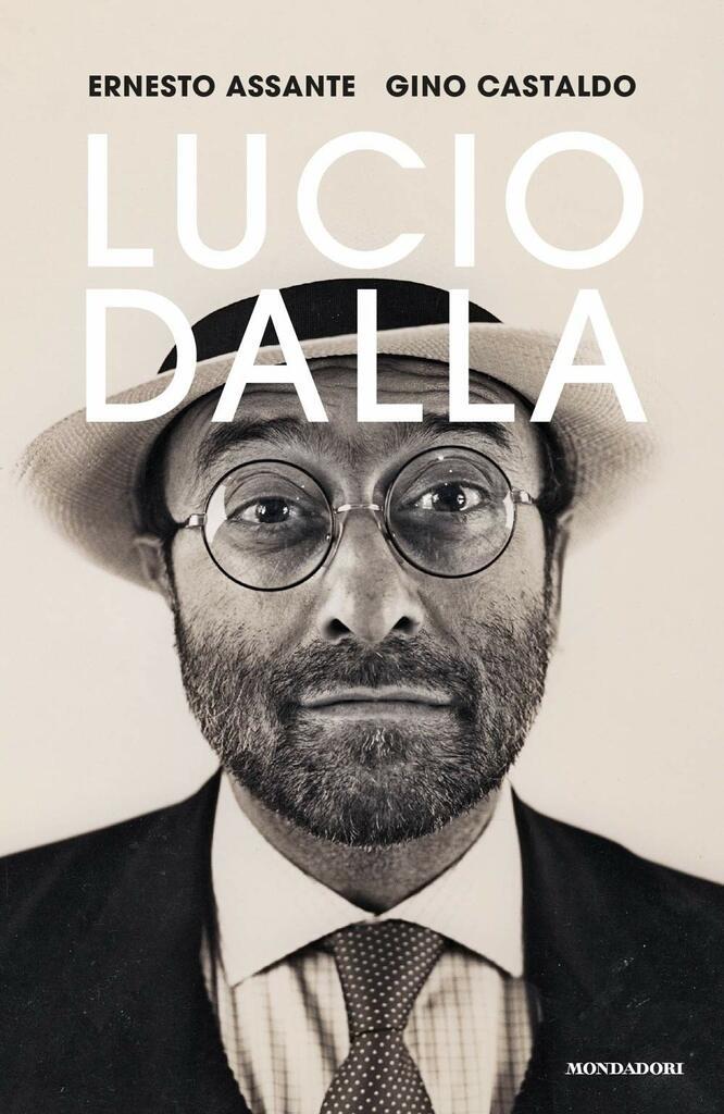 """""""Lucio Dalla"""": il nuovo libro di Ernesto Assante e Gino Castaldo"""