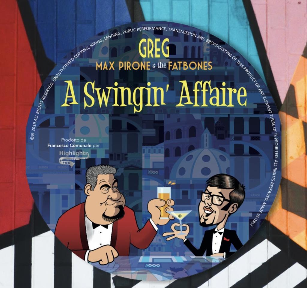 """""""A Swingin' Affaire"""": il nuovo album di Greg, Max Pirone & The Fatbones"""