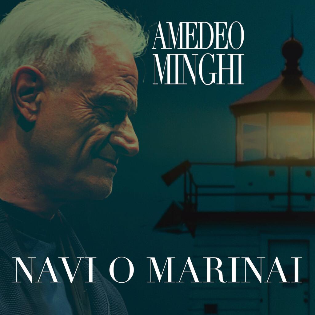 """Amedeo Minghi - """"Navi o marinai"""""""