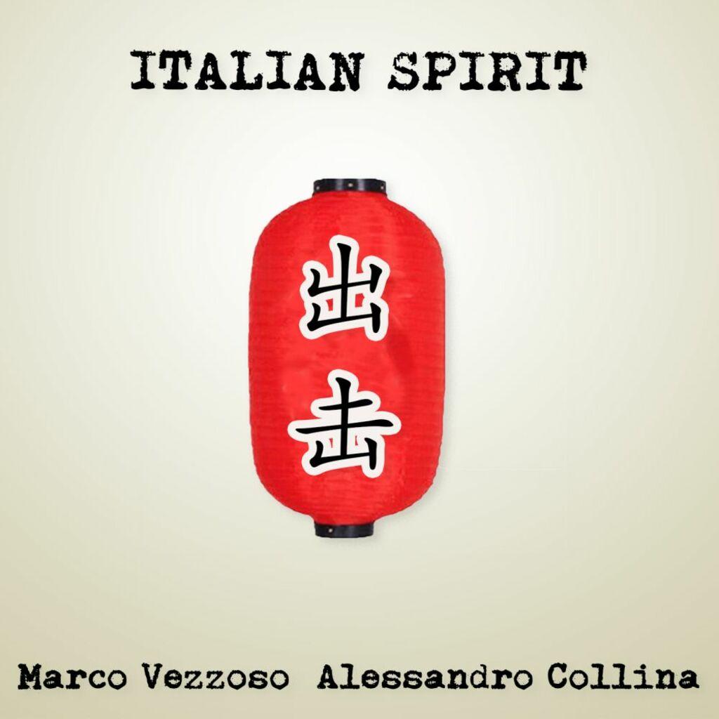 Marco Vezzoso e Alessandro Collina - Italian Spirit