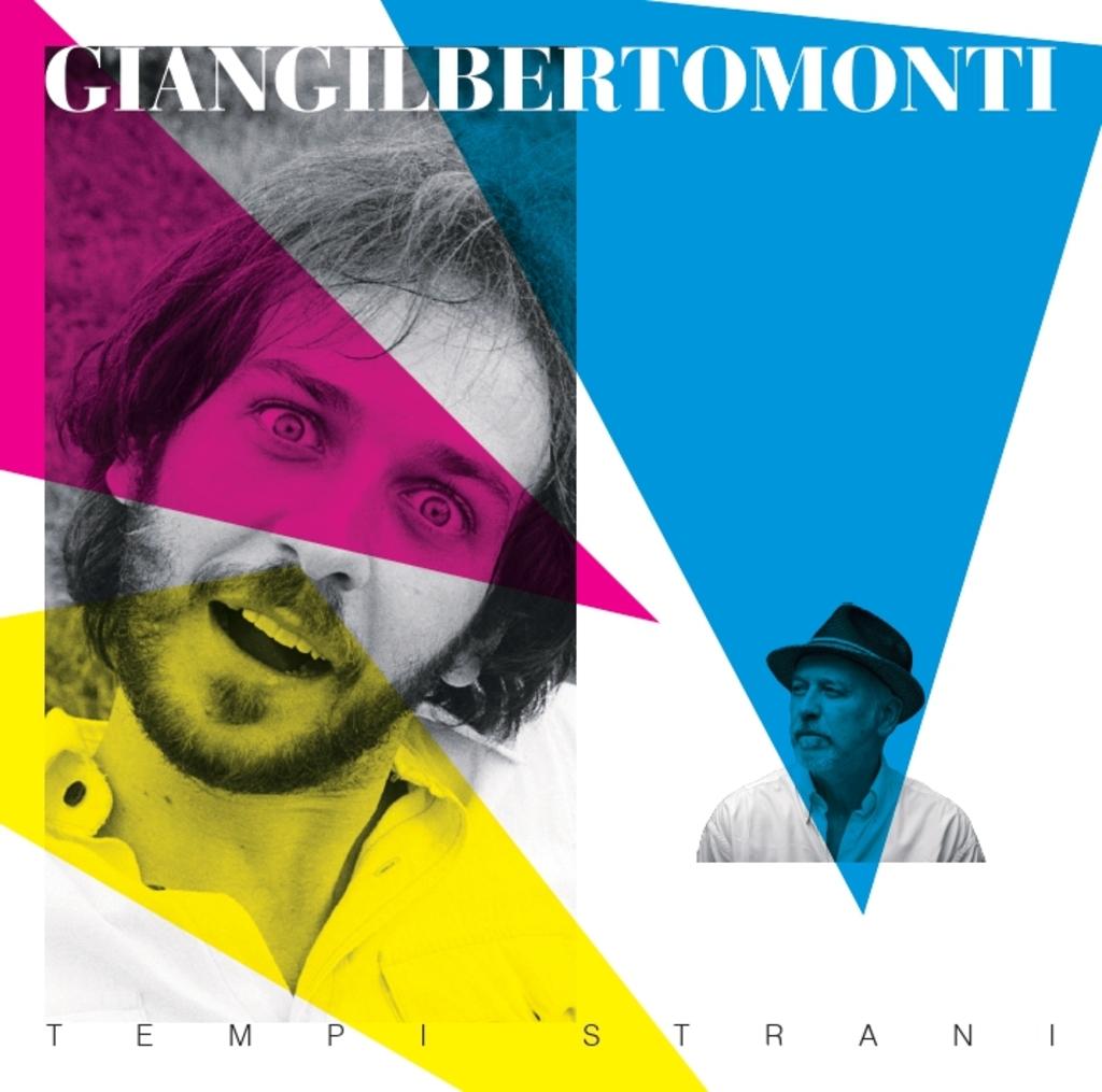 """Oggi è uscito """"Tempi strani"""" il nuovo album antologico di Giangilberto Monti"""