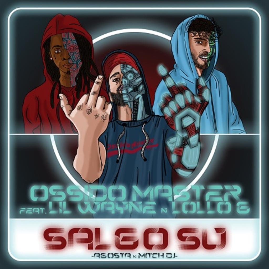 """""""Salgo su"""" il nuovo singolo di Ossido Master ft. Lil Wayne e Lollo G"""
