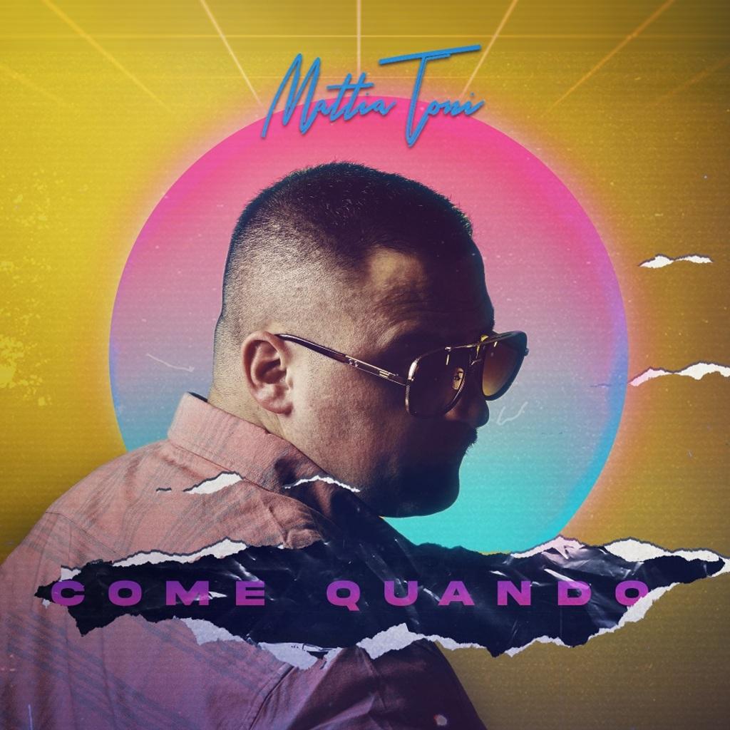 """""""Come quando"""": il nuovo singolo di Mattia Toni"""