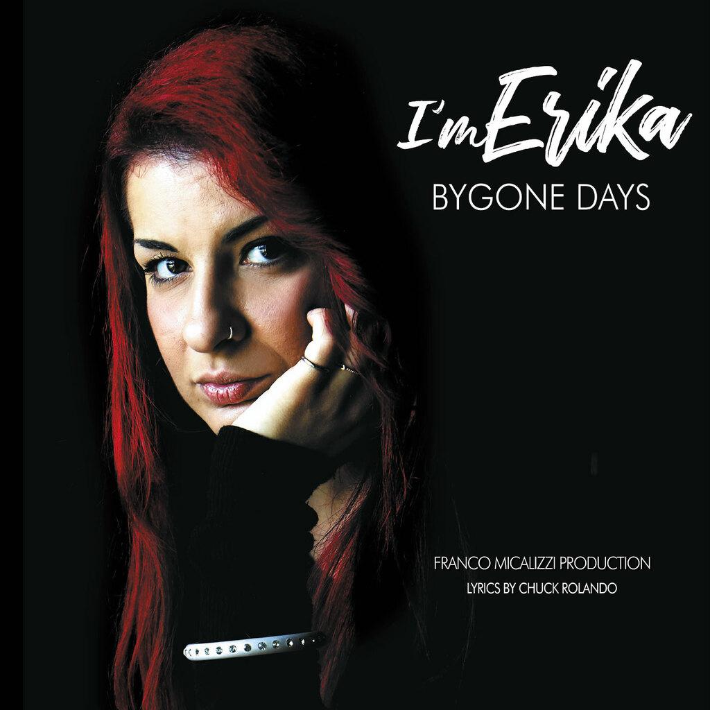 """""""Bygone Days"""" il nuovo singolo di I'm Erika dal 4 maggio in radio e in digitale"""