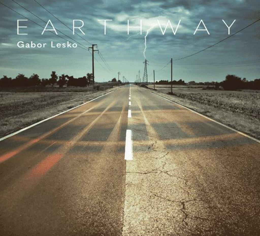 """Da venerdì 14 maggio il nuovo album """"Earthway"""" di Gabor Lesko"""