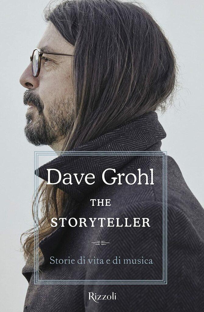 Dave Grohl. The storyteller - Storie di vita e di musica