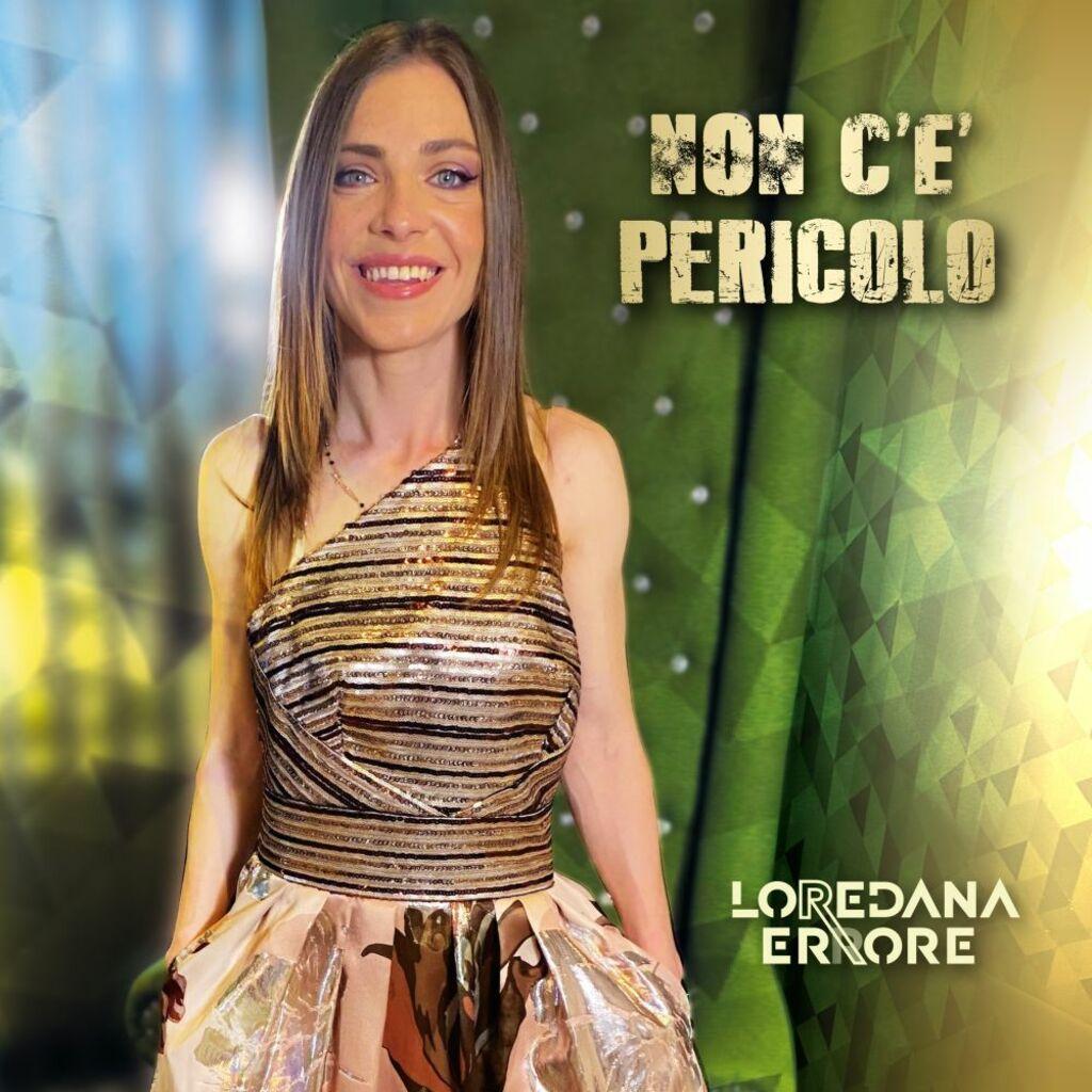 """Loredana Errore: venerdì 28 maggio in radio e in digitale il nuovo brano """"Non c'è pericolo"""""""
