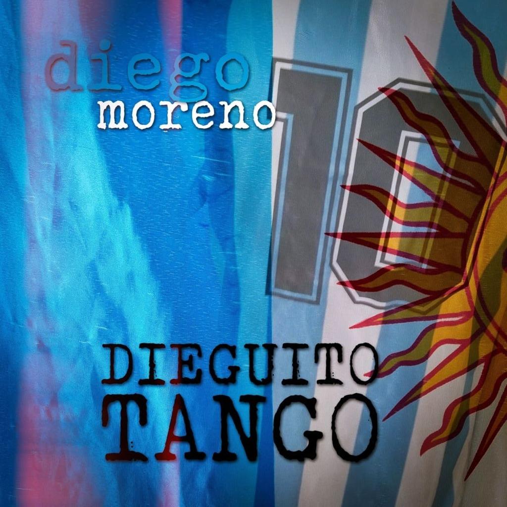 """Lunedì 10 maggio esce in digitale """"Dieguito Tango"""" nella rivisitazione di Diego Moreno"""