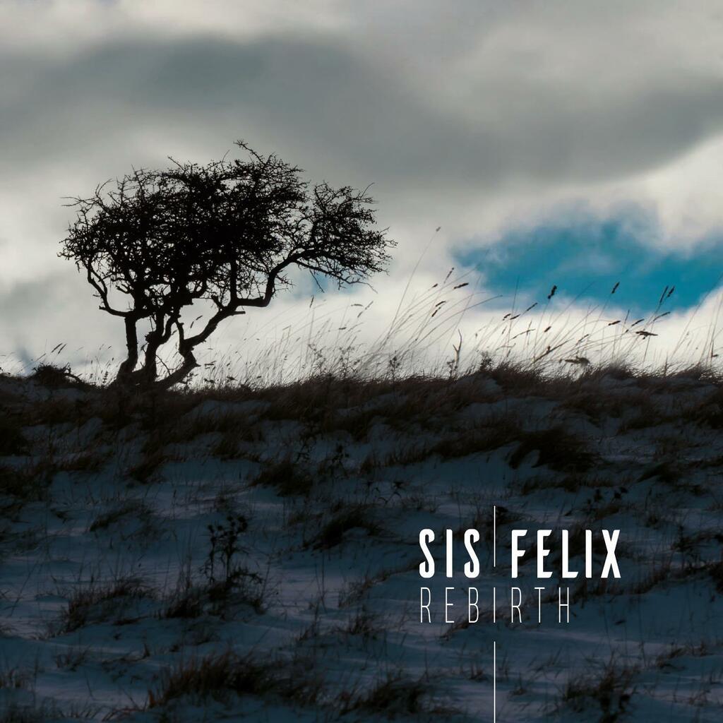 """""""Rebirth"""": il nuovo EP dei Sis Felix in uscita il 26 maggio 2021"""