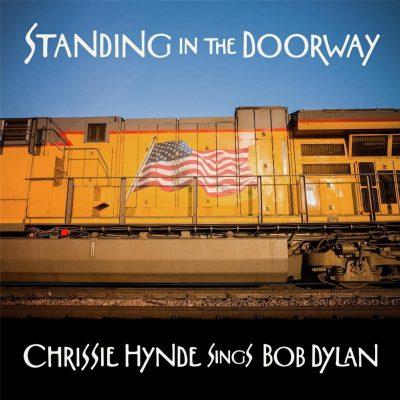 Standing In The Doorway - Chrissie Hynde Sings Bob Dylan