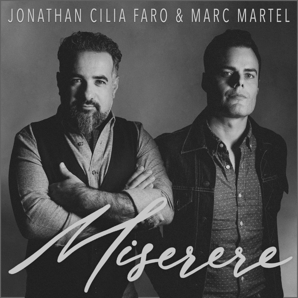 """Disponibile in digitale """"Miserere"""" il singolo di Jonathan Cilia Faro e Marc Martel"""