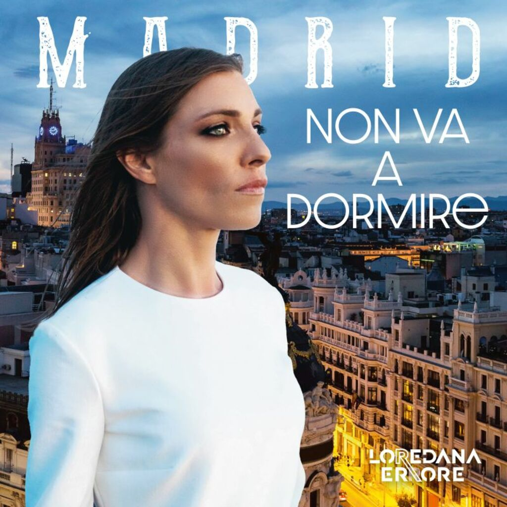 """""""Madrid non va a dormire"""" è il nuovo singolo di Loredana Errore"""