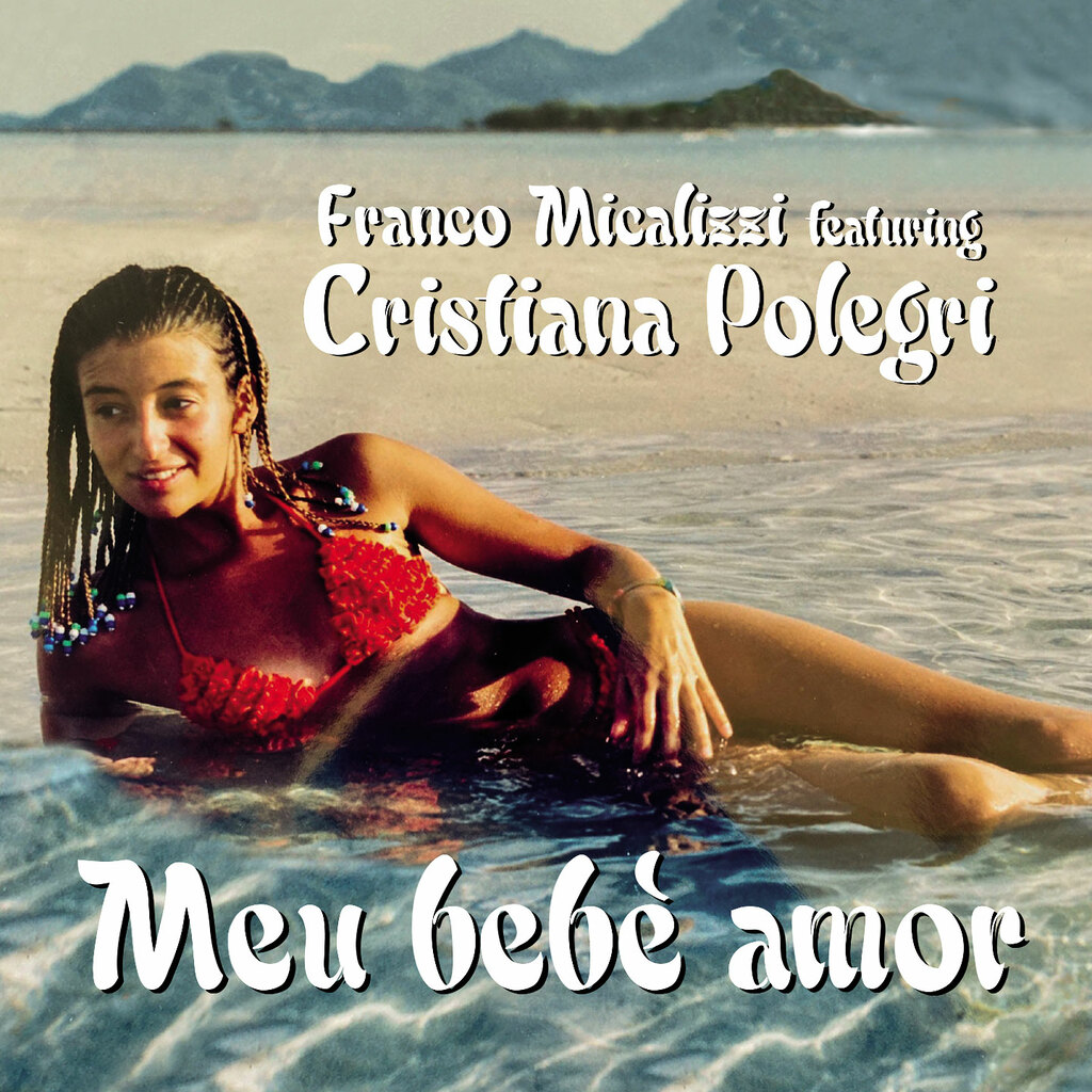 """Meu bebè amor"" il singolo di Franco Micalizzi feat. Cristiana Polegri"