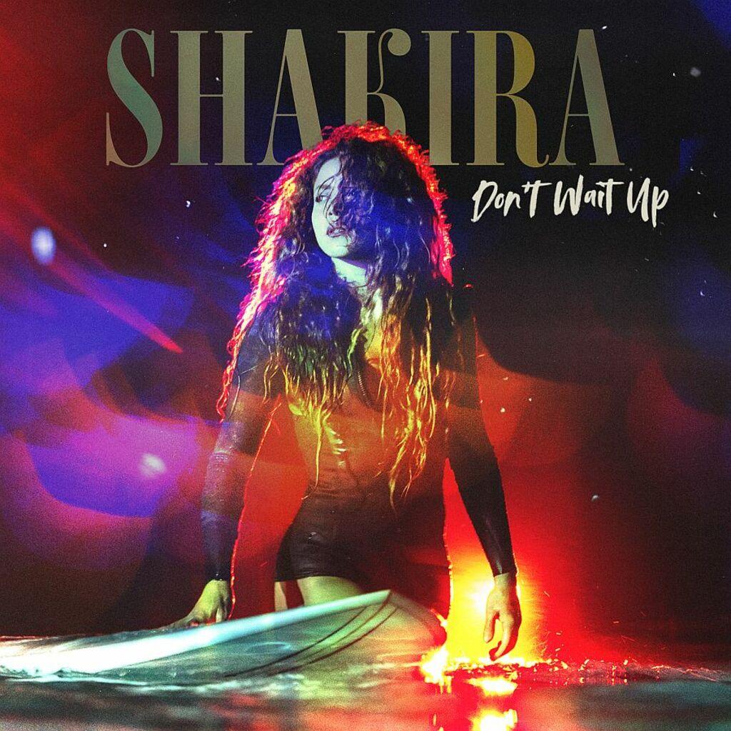 """Shakira - """"Don't wait up"""""""