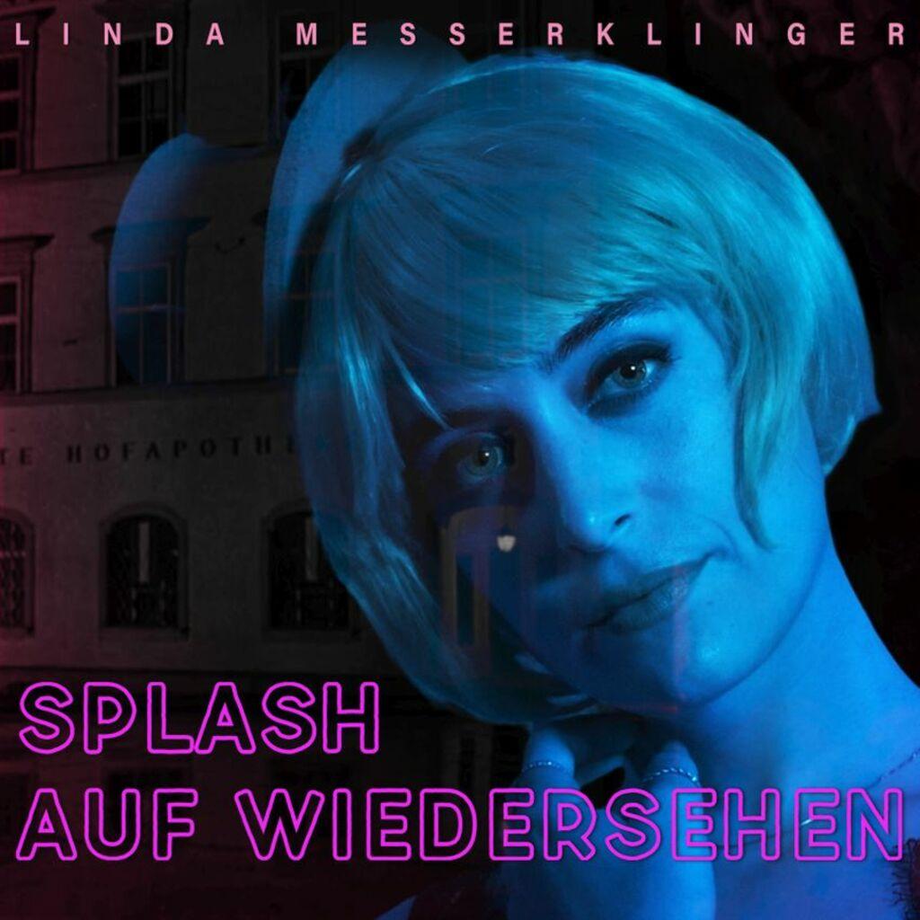 """""""Splash auf wiedersehen"""": il nuovo singolo di Linda Messerklinger"""