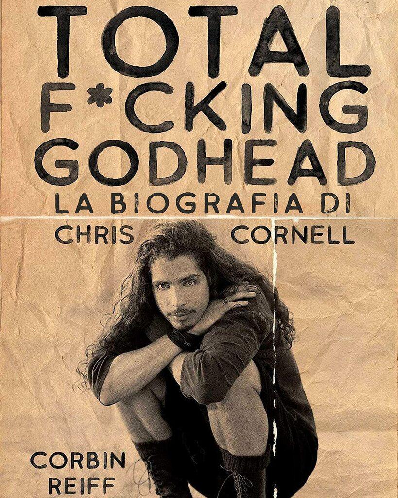 """""""Total f*cking godhead"""": la biografia di Chris Cornell"""