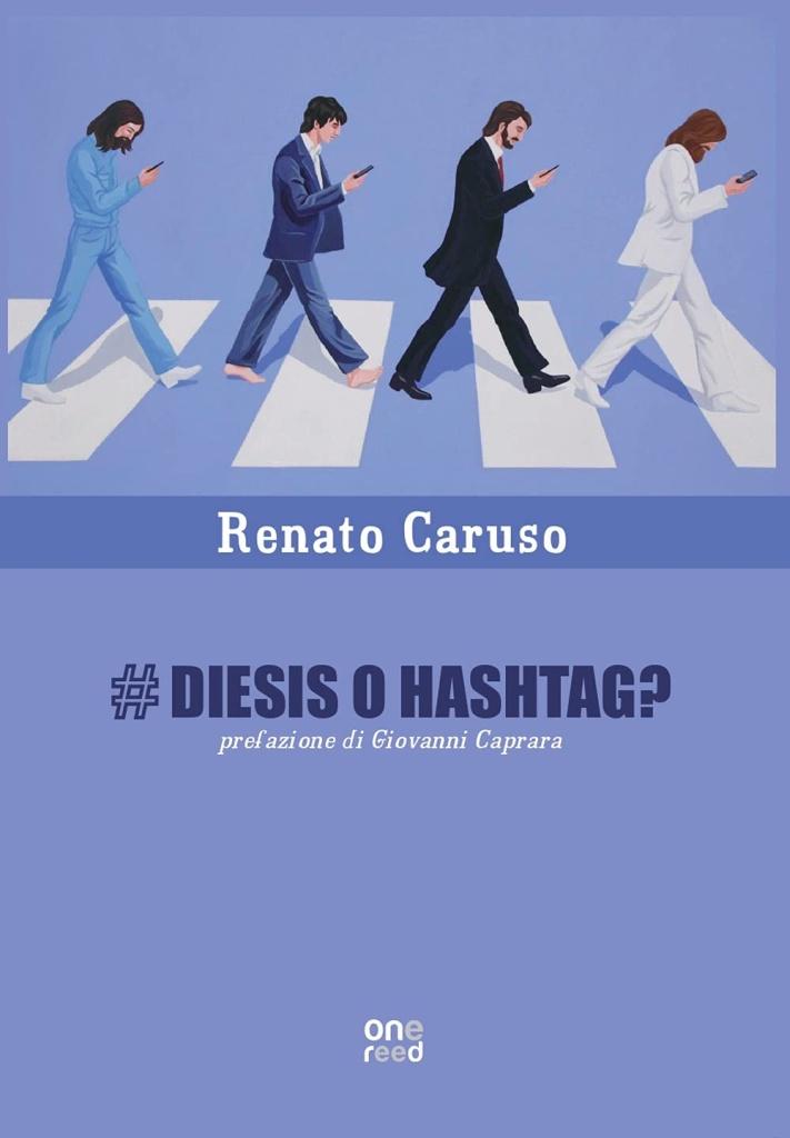 """""""# diesis o hashtag?"""" il nuovo libro di Renato Caruso"""