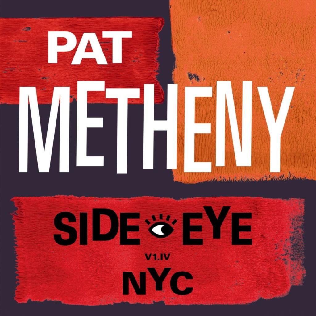 Pat Metheny - Side-eye NYC (V1.IV)
