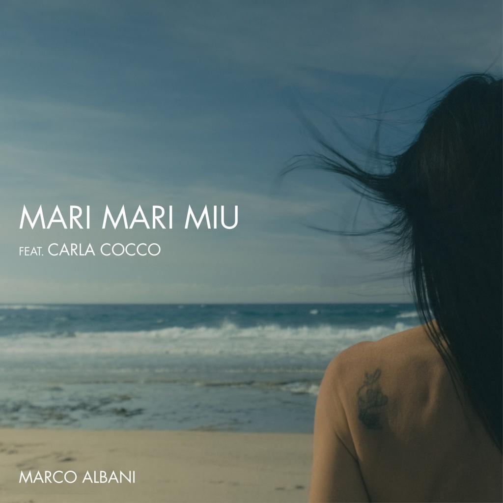 """Disponibile """"Mari Mari Miu"""" di Marco Albani feat. Carla Cocco"""