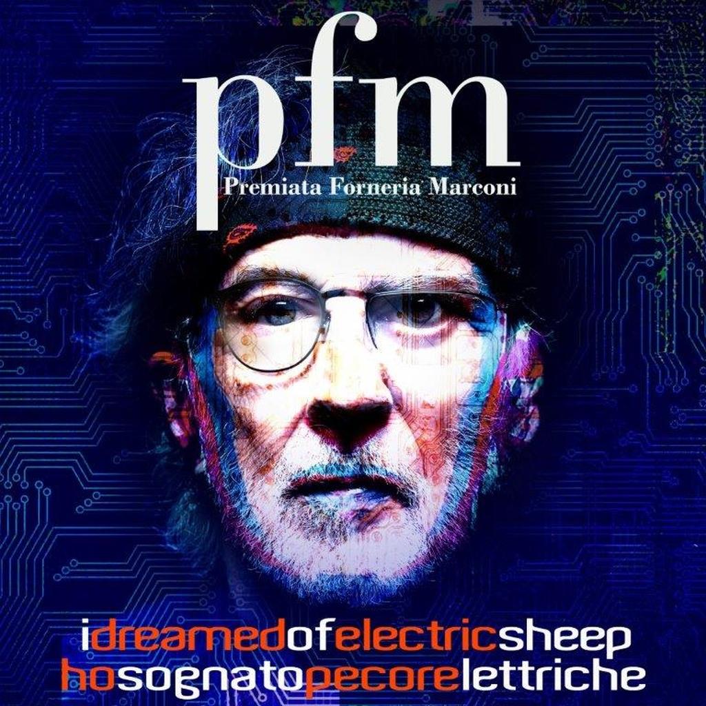 PFM Premiata Forneria Marconi - Ho Sognato Pecore Elettriche / I Dreamed of Electric Sheep