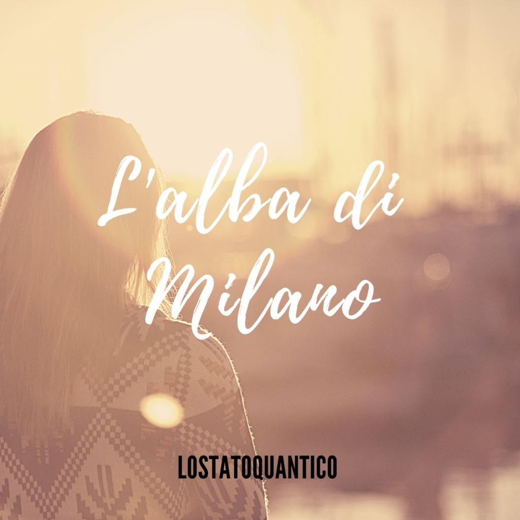 """Lo Stato Quantico pubblica il singolo """"L'alba di Milano"""""""